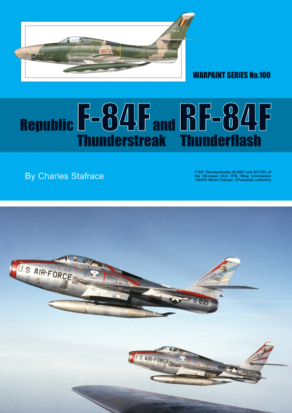 Guideline Publications No 100 Republic F-84F Thunderstreak and RF-84F Thunderflash No.100  in the Warpaint series