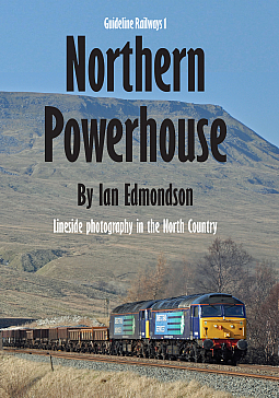Guideline Publications Northern Powerhouse Lineside photography in the North Country